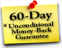 60-Day Unconditional Money-Back Guarantee
